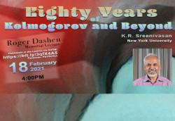 Dashen Memorial Lecture - K.R. Sreenivasan, NYU: Eighty Years of Kolmogorov and Beyond